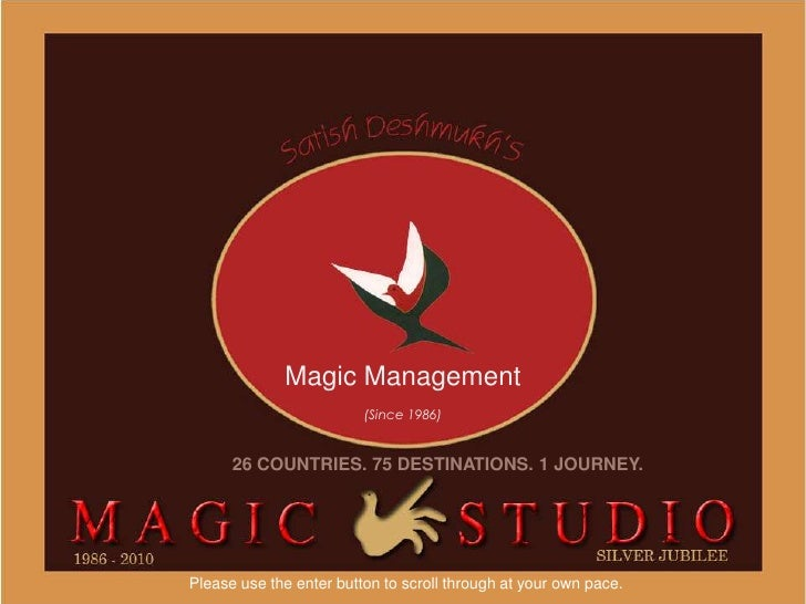 Magic Management                         (Since 1986)      26 COUNTRIES. 75 DESTINATIONS. 1 JOURNEY.Please use the enter b...