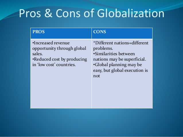 the pros and cons of globalisation essay The pros and cons of globalization tue, 11/30/2010 - 7:24am comments 1 the cons of globalization, an essay against globalization, panda online, dec 25, 2004.