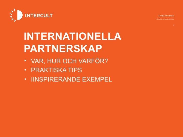 ACCESS EUROPA                          Internationella partnerskap                                                   1INTE...