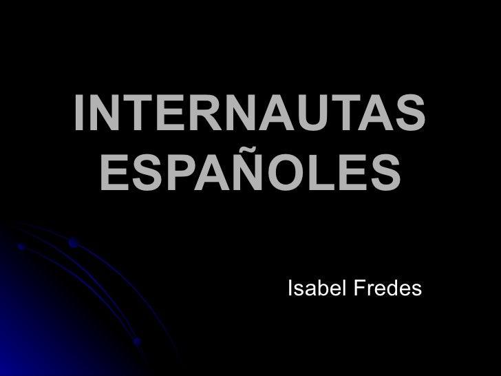 INTERNAUTAS ESPAÑOLES Isabel Fredes