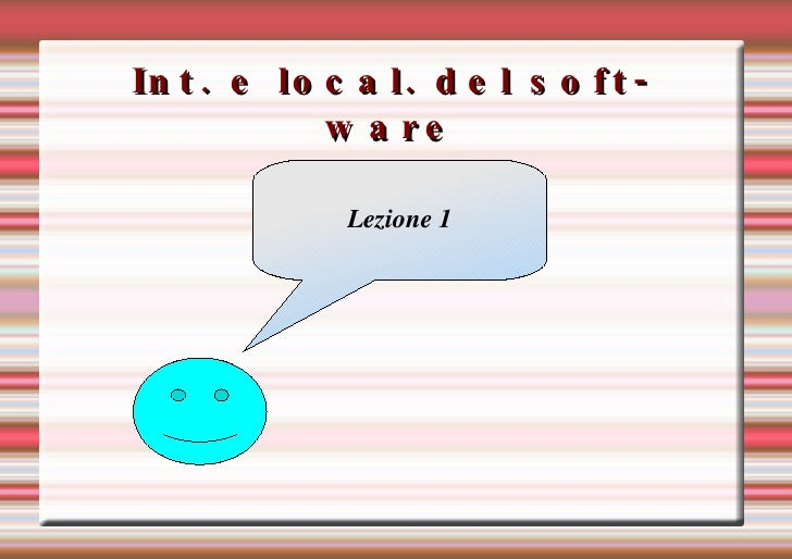 Int. e local. del software Lezione 1