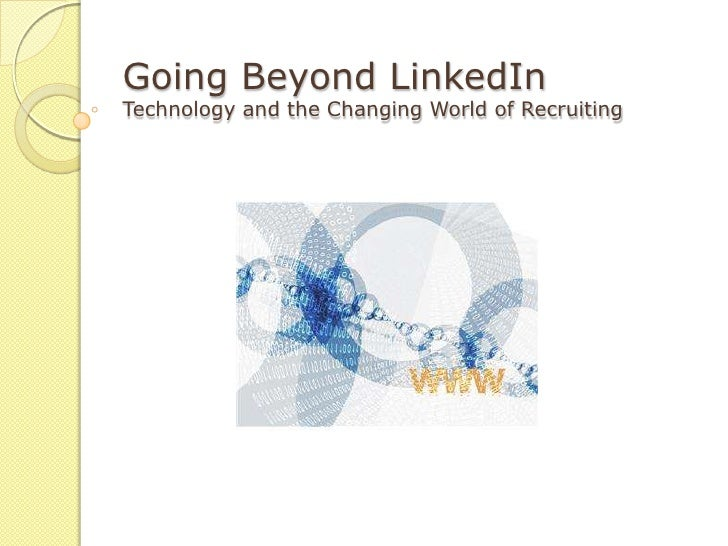 Intern bridge - Going Beyond LinkedIn: Technology and the Changing World of Recruiting