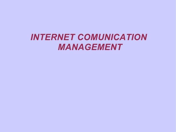 INTERNET COMUNICATION MANAGEMENT