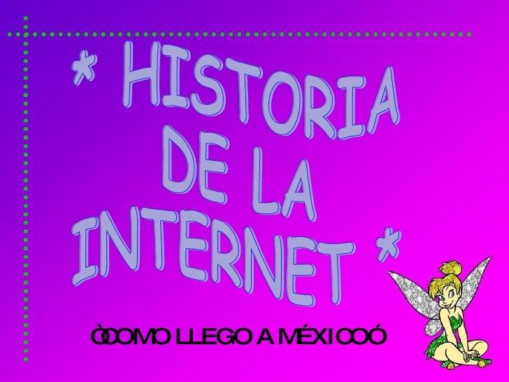 """ COMO LLEGO A MÉXICO"" * HISTORIA DE LA INTERNET *"