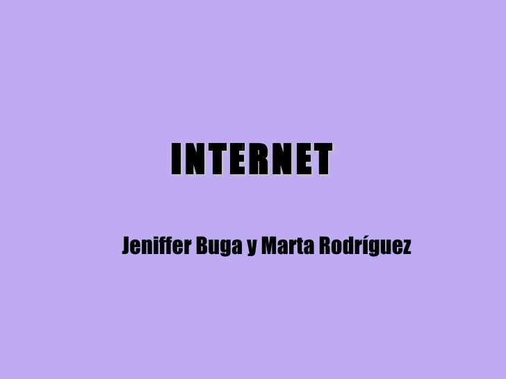 INTERNET Jeniffer Buga y Marta Rodríguez