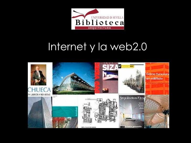 <ul><li>Internet y la web2.0 </li></ul>Internet y la web2.0 la