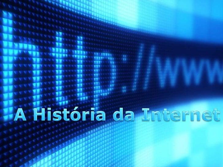 A História da Internet<br />