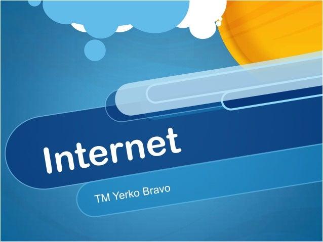 Internet• Red mundial de computadoras conectadas entre sí.• Método de comunicación: Protocolo TCP/IP  (Transfer Control Pr...