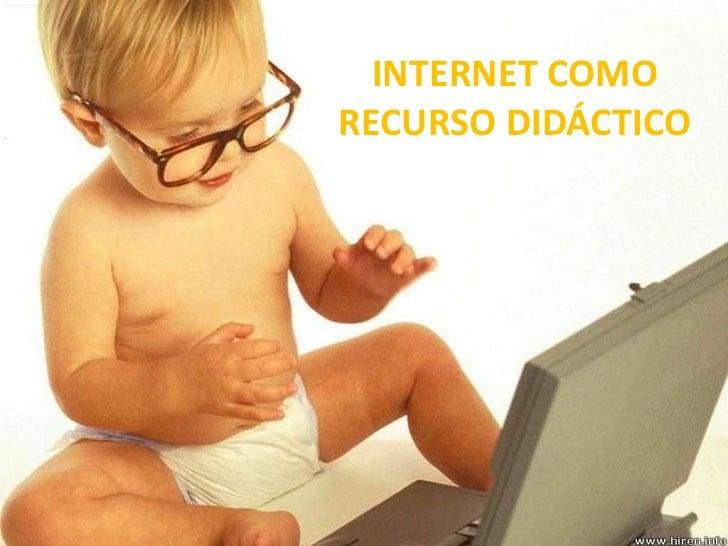 INTERNET COMO RECURSO DIDÁCTICO<br />