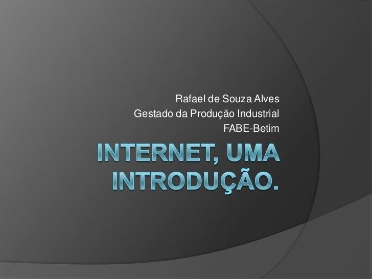 Rafael de Souza AlvesGestado da Produção Industrial                  FABE-Betim