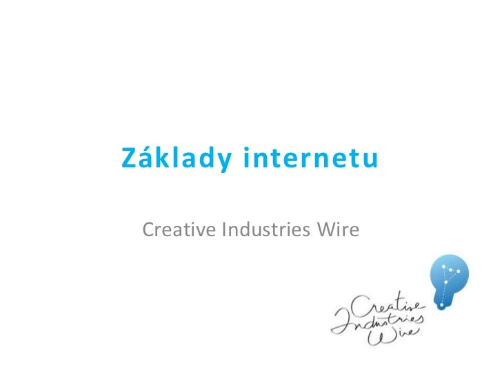 Základy internetu Creative Industries Wire