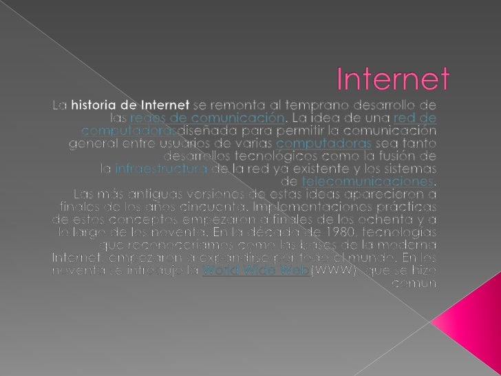  La infraestructura de Internet se esparció por el mundo, para  crear la moderna red mundial de computadoras que hoy  con...