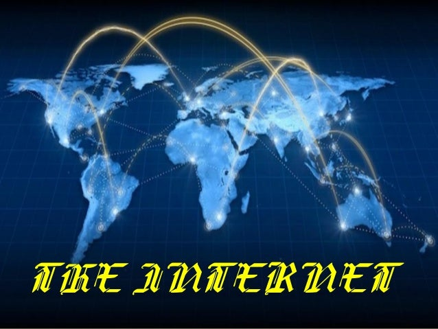 ITEC 1010 Information and Organizations THE INTERNET