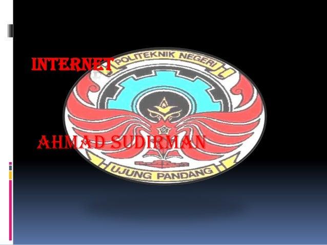 INTERNET AHMAD SUDIRMAN