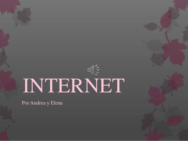 INTERNET Por Andrea y Elena