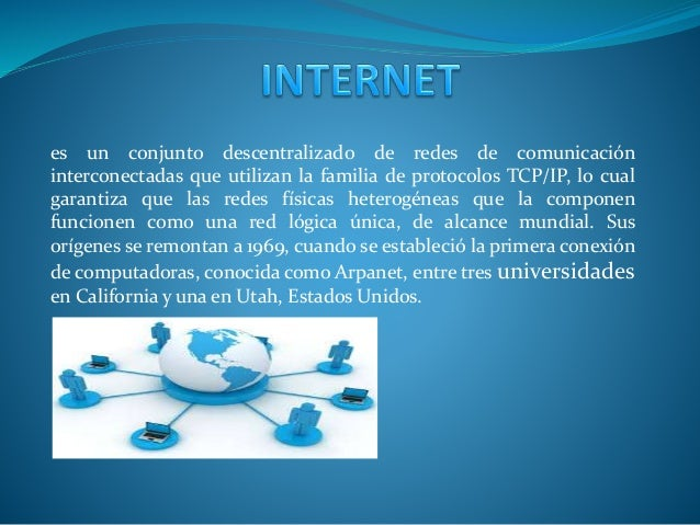 es un conjunto descentralizado de redes de comunicación  interconectadas que utilizan la familia de protocolos TCP/IP, lo ...