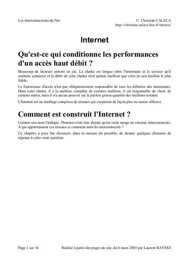 Les interconnexions du Net © Christian CALECA http://christian.caleca.free.fr/interco/ Internet Qu'est-ce qui conditionne ...