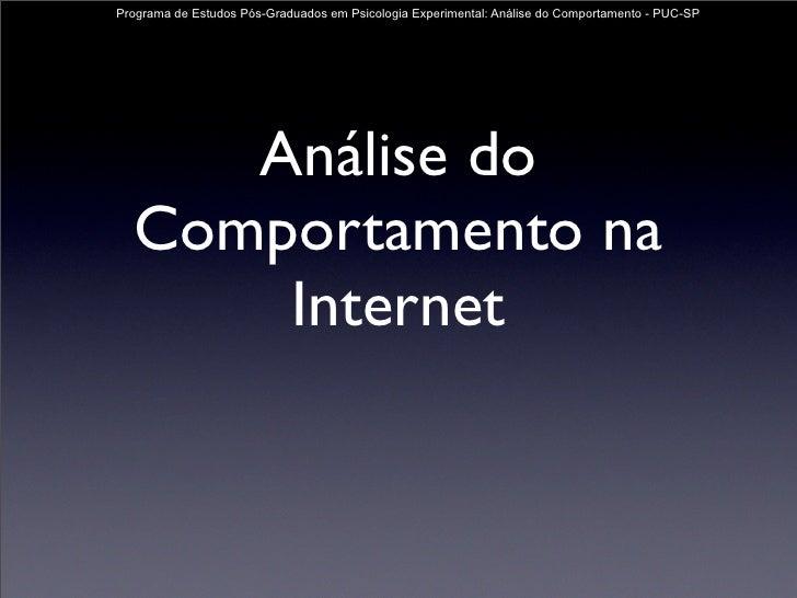 Programa de Estudos Pós-Graduados em Psicologia Experimental: Análise do Comportamento - PUC-SP          Análise do   Comp...