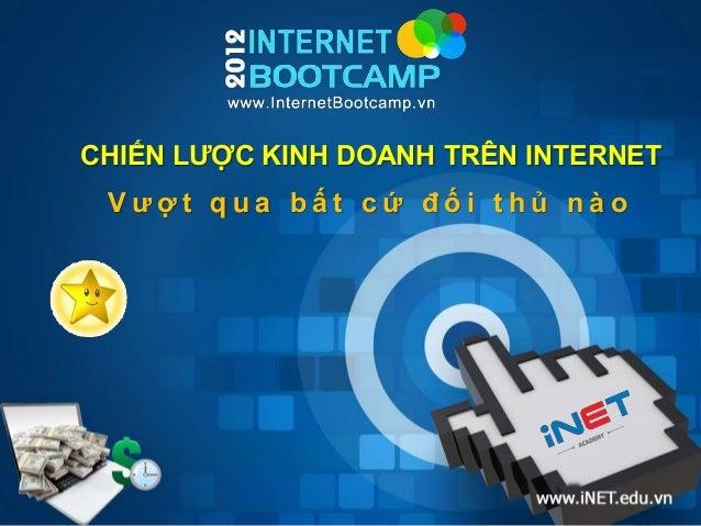 [SLIDE] Internet Bootcamp 2012 | Chiến lược dẫn đầu trên Internet