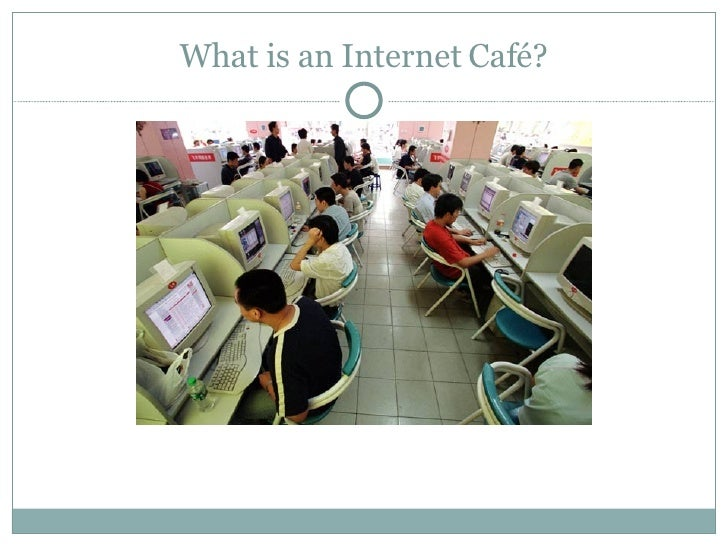 internet cafe essay Published: mon, 5 dec 2016 the project is based on the setup of the internet café which is based on three floors near university of east london campus the important part of this project is working and setup of lan within internet café and usage of different hardware and software.