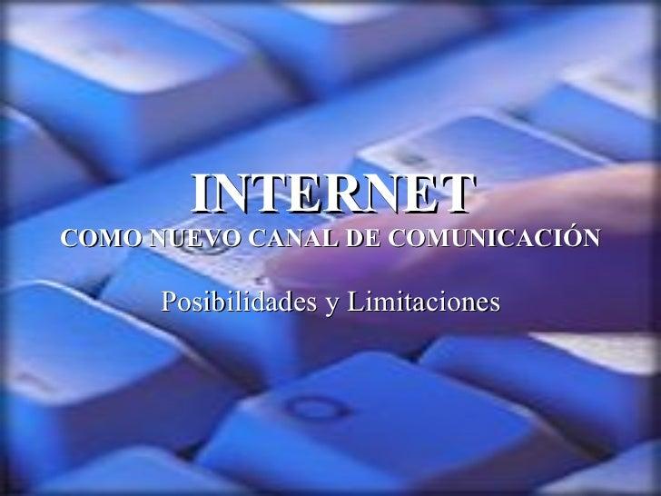 INTERNET COMO NUEVO CANAL DE COMUNICACIÓN Posibilidades y Limitaciones