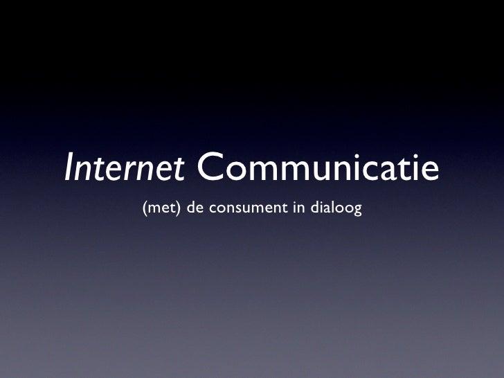 Internet Communicatie     (met) de consument in dialoog
