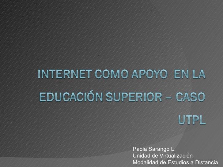 Paola Sarango L. Unidad de Virtualización  Modalidad de Estudios a Distancia