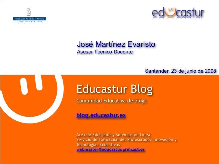 José Martínez Evaristo Asesor Técnico Docente                                     Santander, 23 de junio de 2008   Educast...