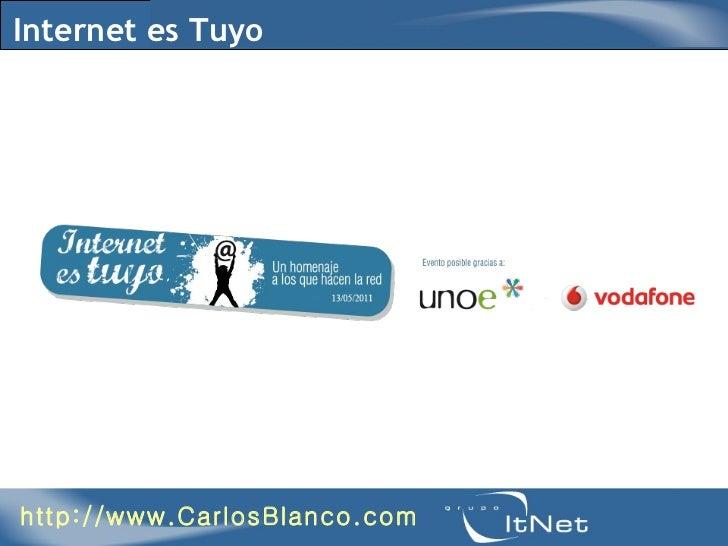 Internet es Tuyo http://www.CarlosBlanco.com