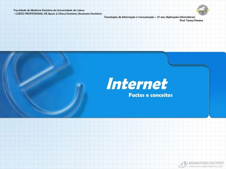 Internet Factos e conceitos Faculdade de Medicina Dentária da Universidade de Lisboa - CURSO PROFISSIONAL DE  Apoio à Clín...
