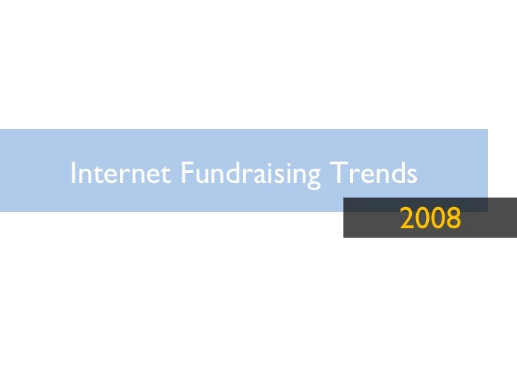 Internet fundraising trends 2008