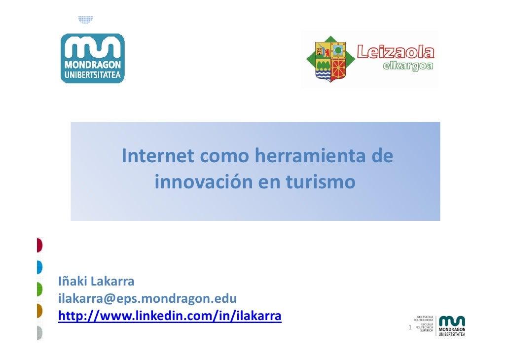 Internetcomoherramientade              innovaciónenturismo              innovación en turismo    IñakiLakarra ilaka...