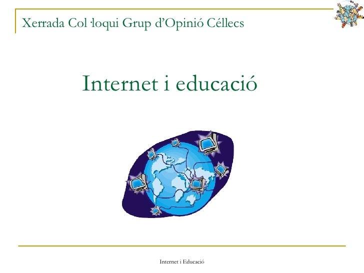 Xerrada Col·loqui Grup d'Opinió Céllecs Internet i educació