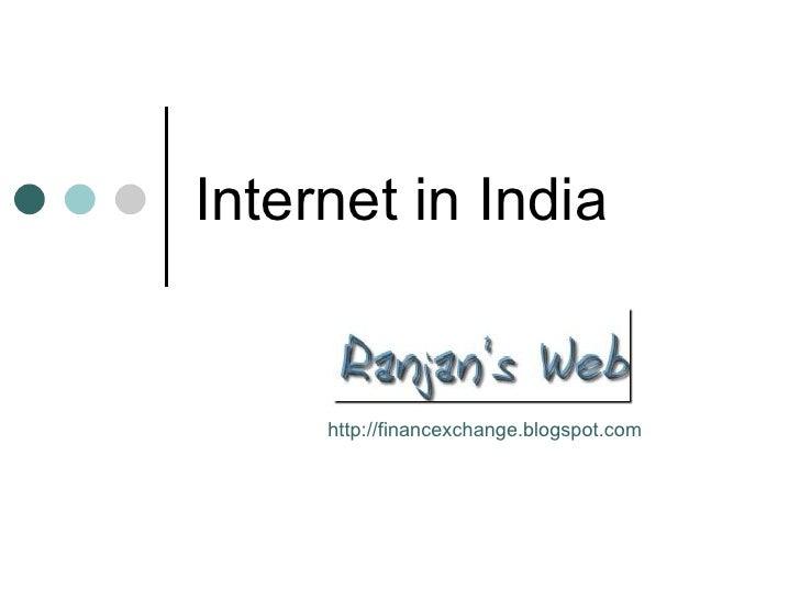Internet in India http://financexchange.blogspot.com