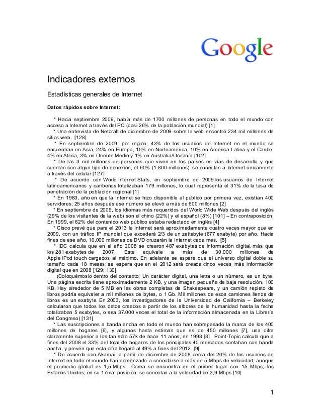 1 Indicadores externos Estadísticas generales de Internet Datos rápidos sobre Internet: * Hacia septiembre 2009, había m...