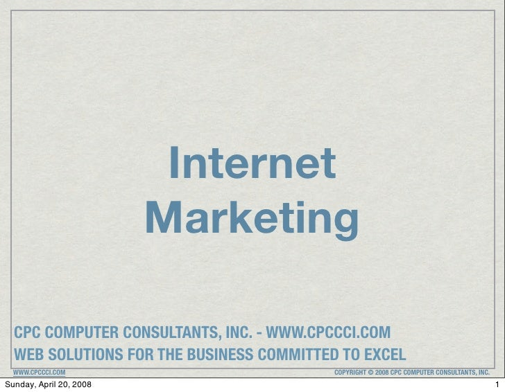 Internet                         Marketing  CPC COMPUTER CONSULTANTS, INC. - WWW.CPCCCI.COM  WEB SOLUTIONS FOR THE BUSINES...