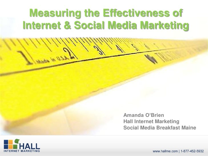 Measuring the Effectiveness ofInternet & Social Media Marketing                    Amanda O'Brien                    Hall ...