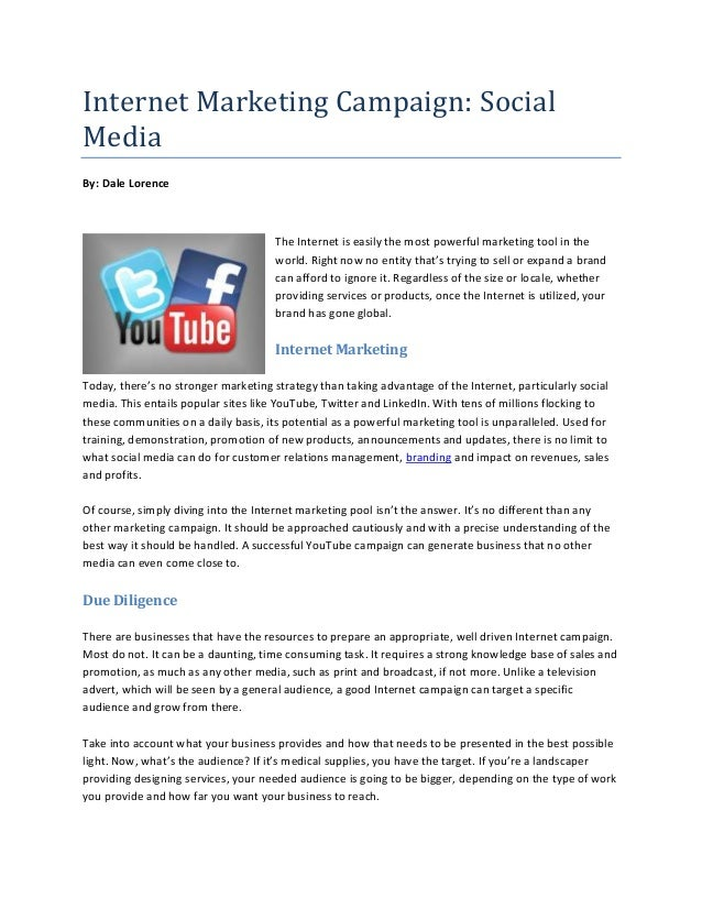 Internet Marketing Campaign: SocialMediaBy: Dale Lorence                                      The Internet is easily the m...