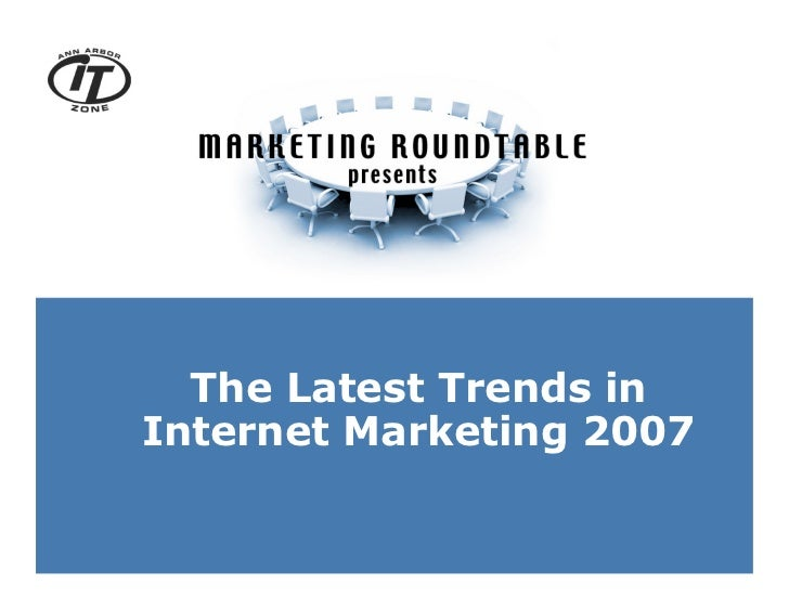 The Latest Trends in Internet Marketing 2007