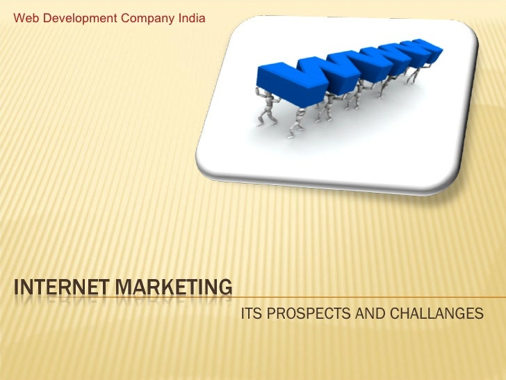 ITS PROSPECTS AND CHALLANGES Web Development Company India