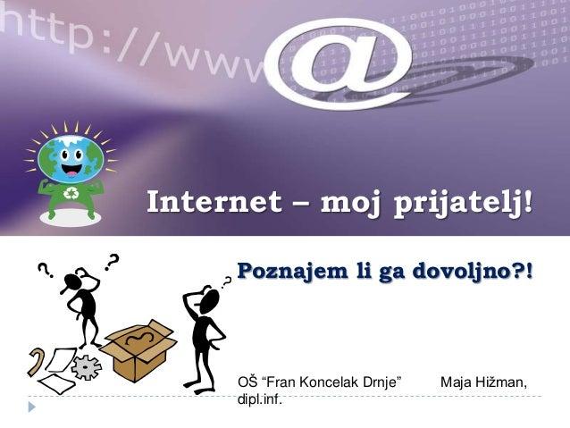 Internet  - moj prijatelj!
