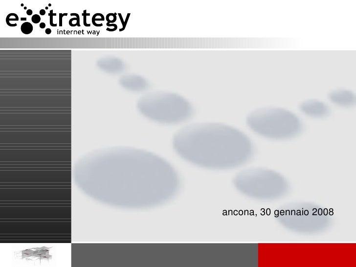 internetoggi..edomani?                                                            ancona,30gennaio2008   extrategy...
