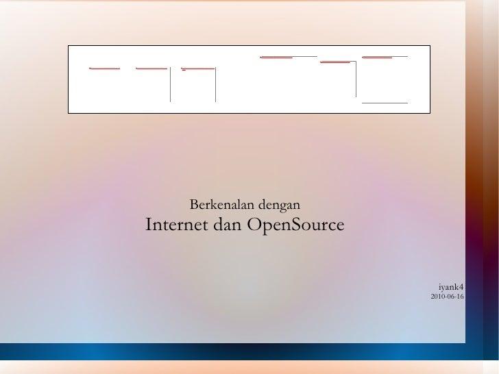 Berkenalan dengan Internet dan OpenSource iyank4 2010-06-16