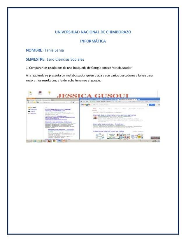 UNIVERSIDAD NACIONAL DE CHIMBORAZO INFORMÁTICA NOMBRE: Tania Lema SEMESTRE: 1ero Ciencias Sociales 1. Comparar los resulta...