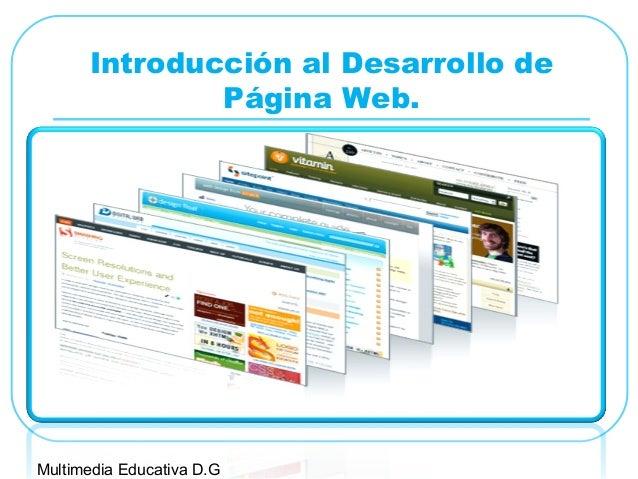 Introducción al Desarrollo dePágina Web.Multimedia Educativa D.G