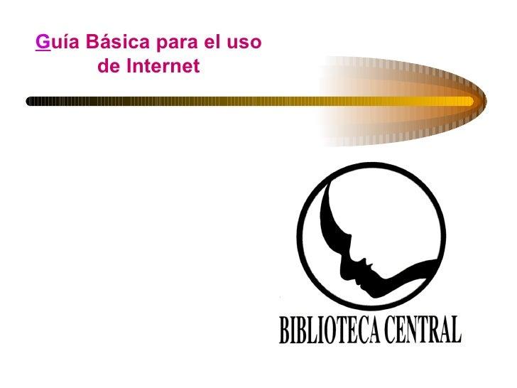 G uía Básica para el uso de Internet