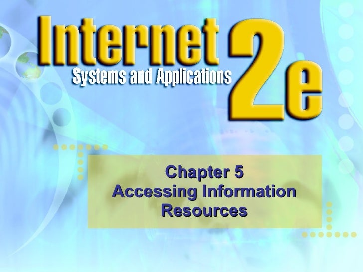 Chapter 5 Accessing Information Resources