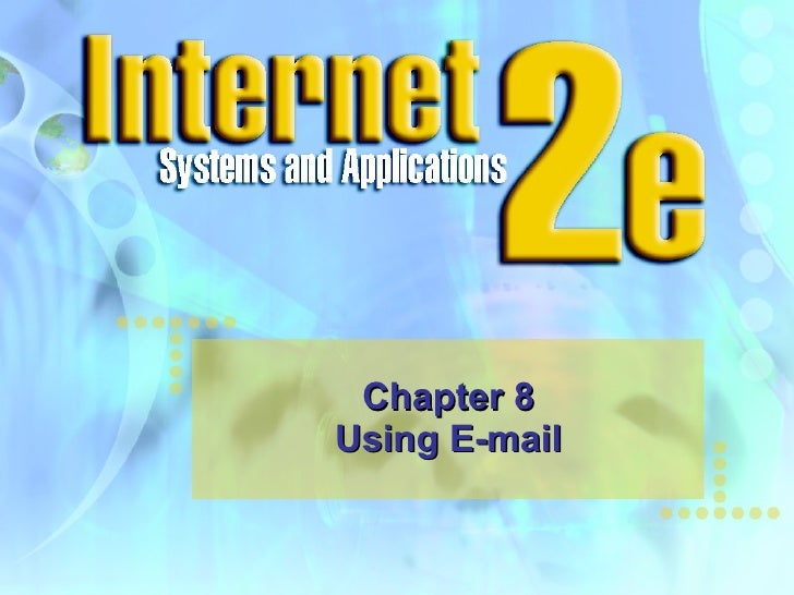 Chapter 8 Using E-mail
