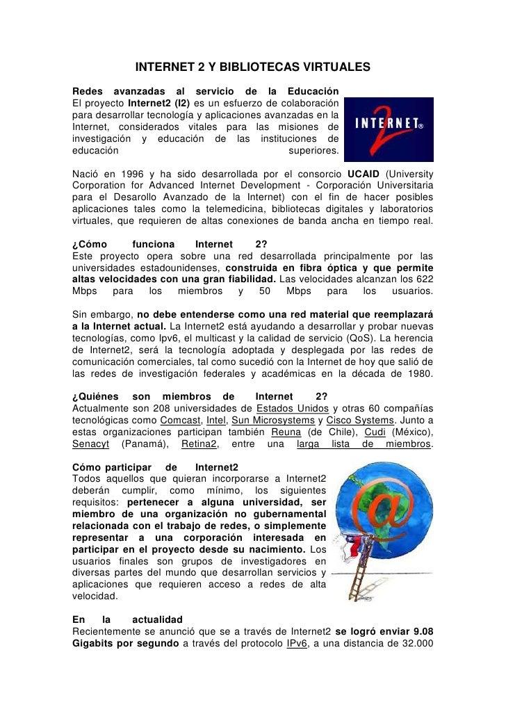 INTERNET 2 Y BIBLIOTECAS VIRTUALES<br />Redes avanzadas al servicio de la Educaciónright0El proyecto Internet2 (I2) es un ...