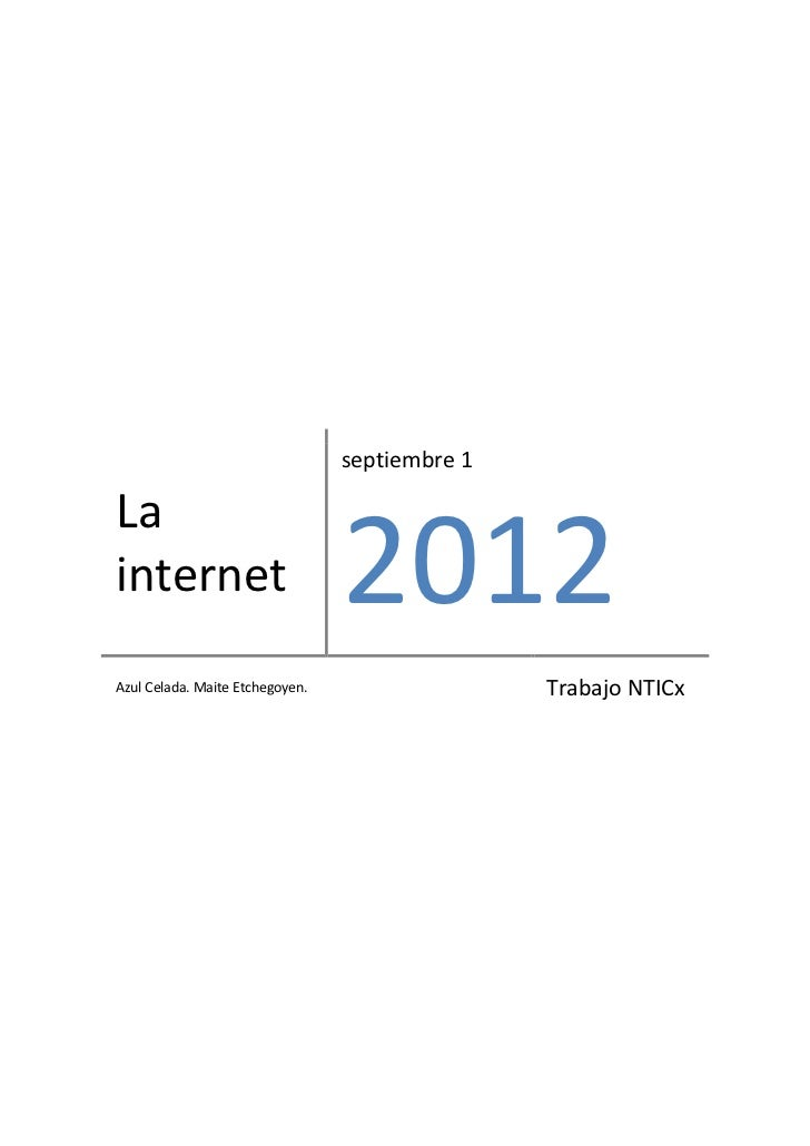 septiembre 1Lainternet                         2012Azul Celada. Maite Etchegoyen.                  Trabajo NTICx
